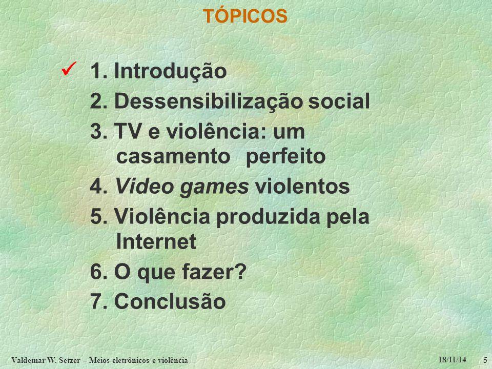 18/11/14 Valdemar W. Setzer – Meios eletrônicos e violência5 TÓPICOS 1.