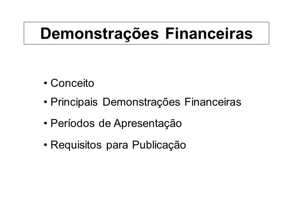 Conceito Principais Demonstrações Financeiras Períodos de Apresentação Requisitos para Publicação Demonstrações Financeiras