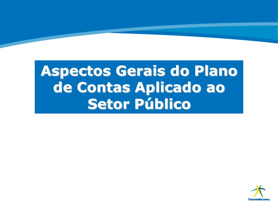 ABOP Slide 2 XI Semana de Administração Orçamentária, Financeira e de Contratações Públicas Aspectos Gerais do Plano de Contas Aplicado ao Setor Públi