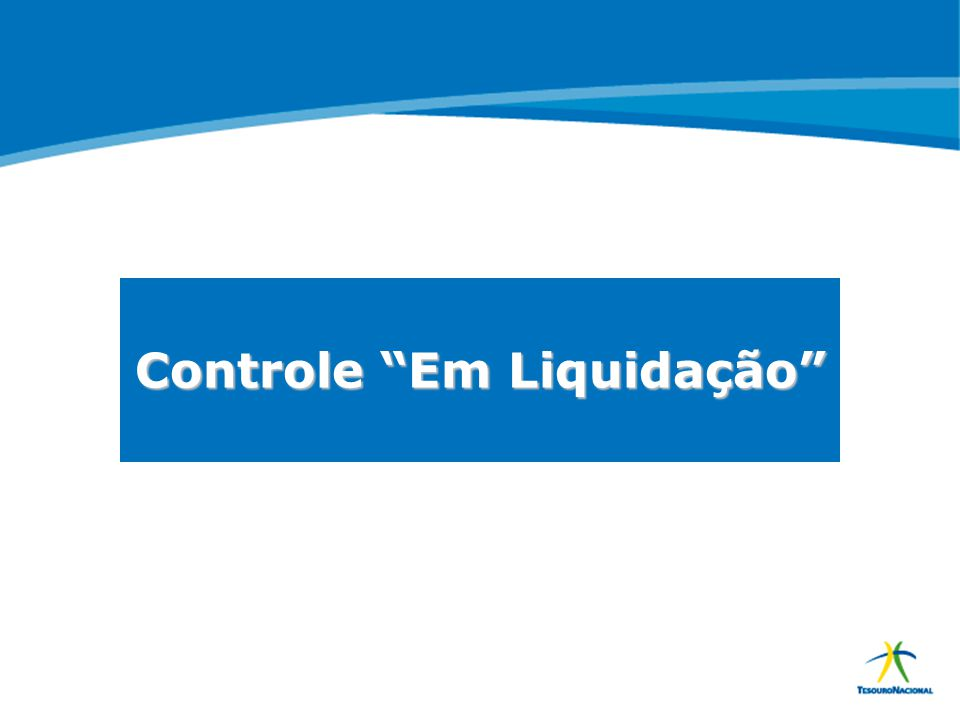 """ABOP Slide 55 XI Semana de Administração Orçamentária, Financeira e de Contratações Públicas Controle """"Em Liquidação"""""""