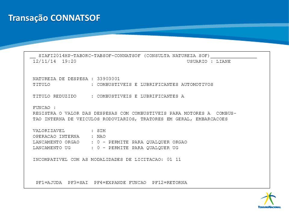 ABOP Slide 77 XI Semana de Administração Orçamentária, Financeira e de Contratações Públicas __ SIAFI2014HP-TABORC-TABSOF-CONNATSOF (CONSULTA NATUREZA