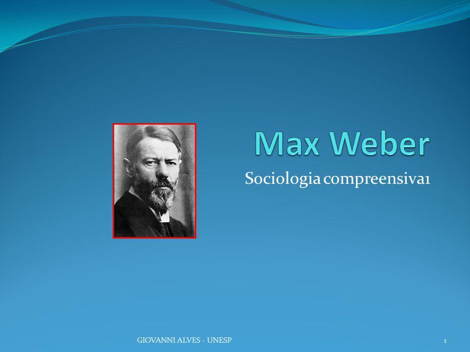 Sociologia compreensiva1 1GIOVANNI ALVES - UNESP