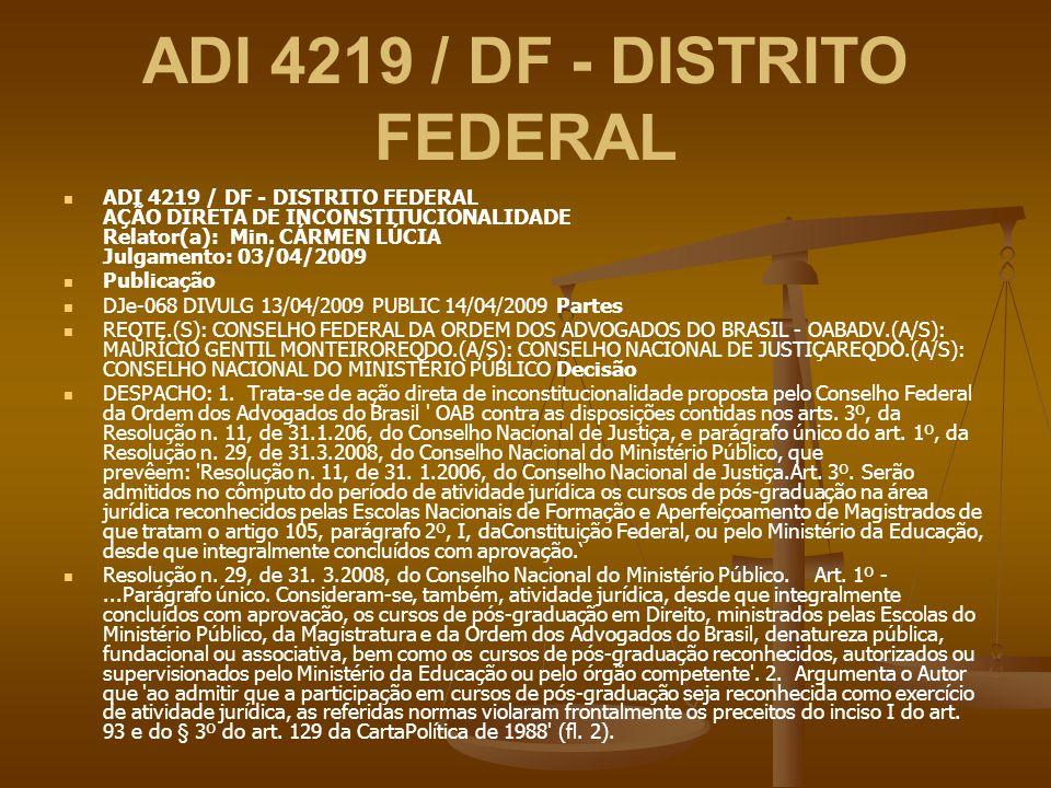 ADI 4219 / DF - DISTRITO FEDERAL ADI 4219 / DF - DISTRITO FEDERAL AÇÃO DIRETA DE INCONSTITUCIONALIDADE Relator(a): Min. CÁRMEN LÚCIA Julgamento: 03/04