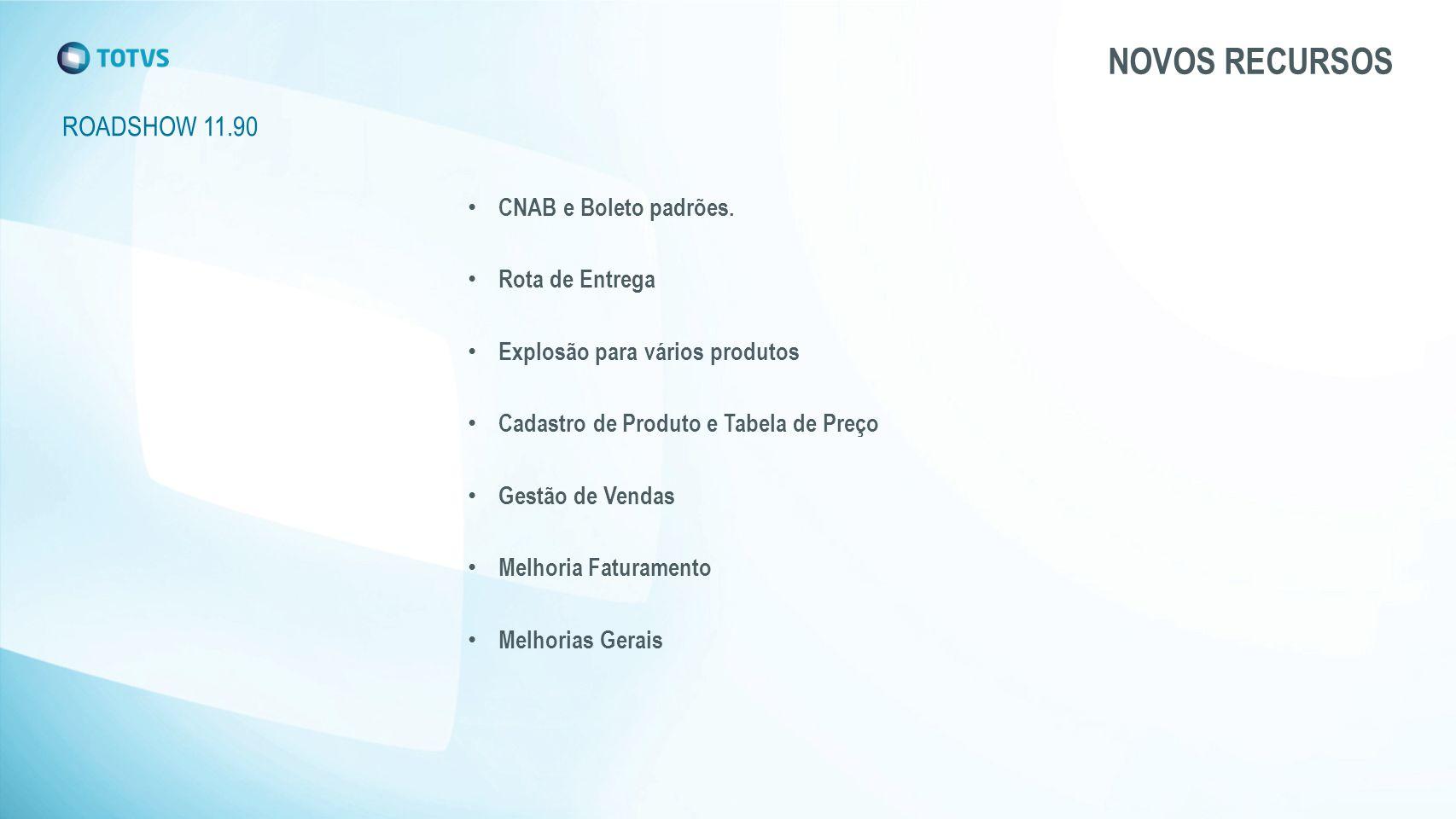 NOVOS RECURSOS ROADSHOW 11.90 CNAB e Boleto padrões.