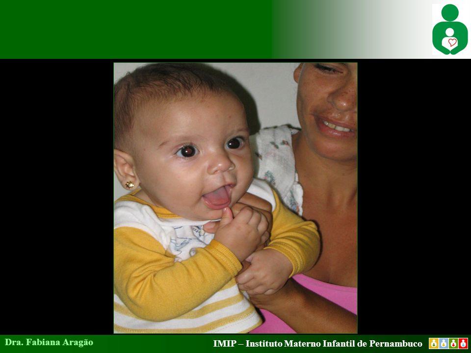 IMIP – Instituto Materno Infantil de Pernambuco Dra. Fabiana Aragão