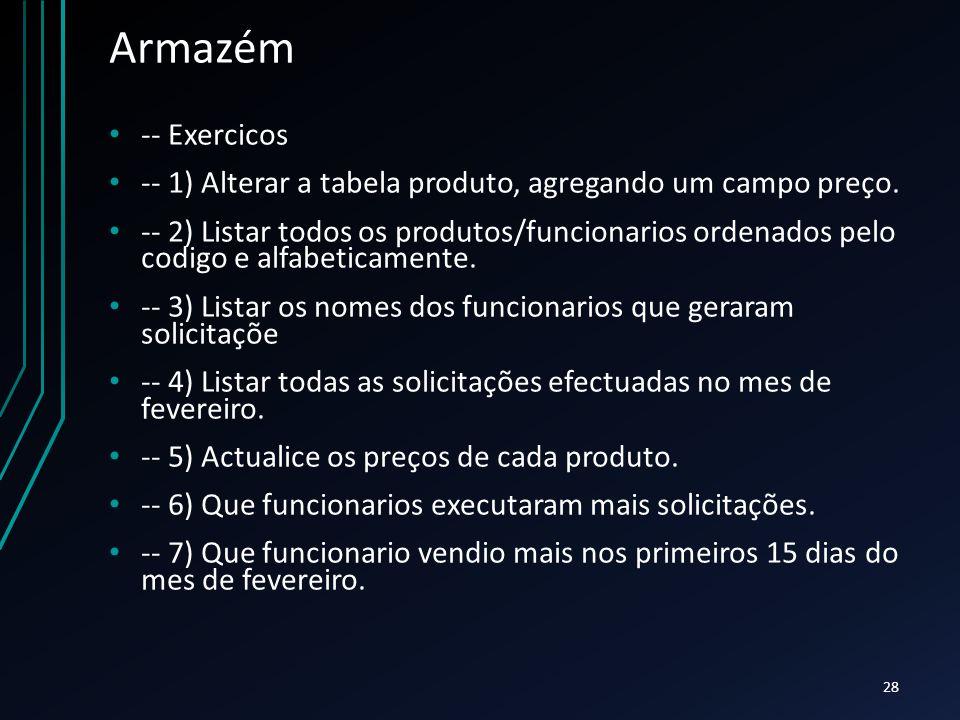 Armazém -- Exercicos -- 1) Alterar a tabela produto, agregando um campo preço.