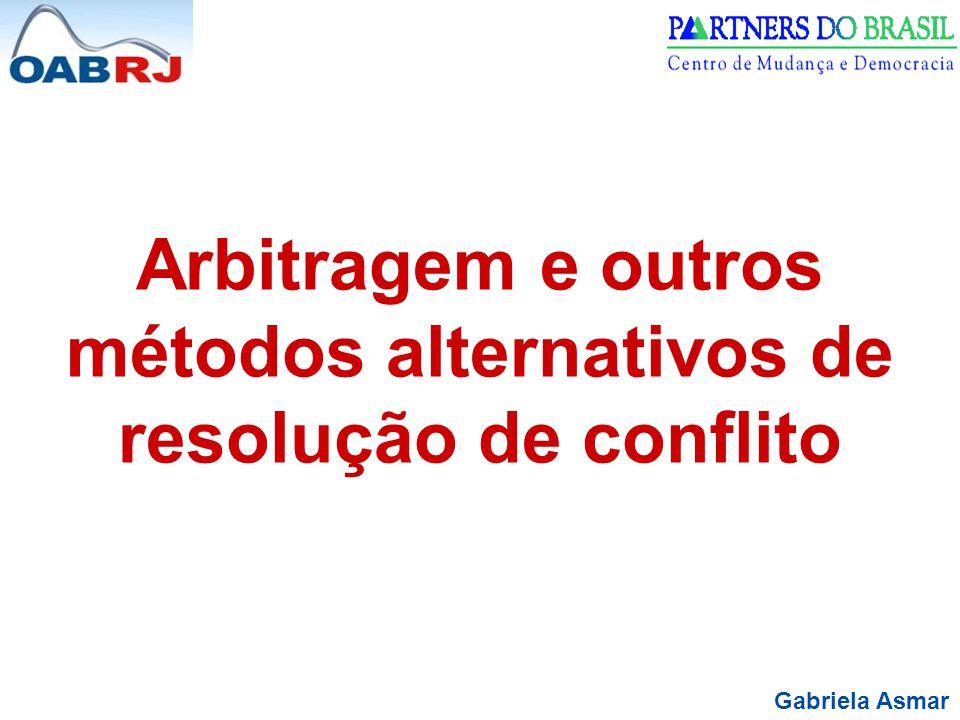 Gabriela Asmar Arbitragem e outros métodos alternativos de resolução de conflito