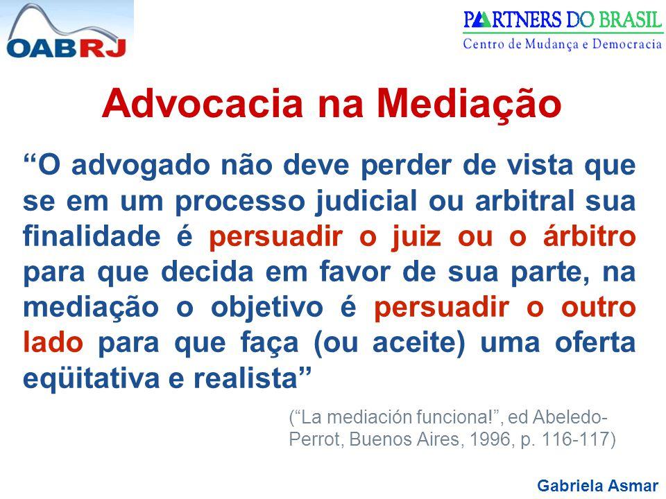 """Gabriela Asmar Advocacia na Mediação """"O advogado não deve perder de vista que se em um processo judicial ou arbitral sua finalidade é persuadir o juiz"""