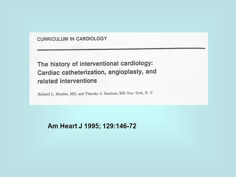 Am Heart J 1995; 129:146-72