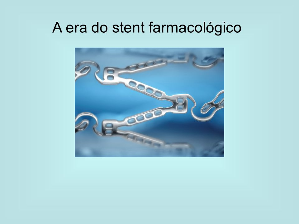 A era do stent farmacológico