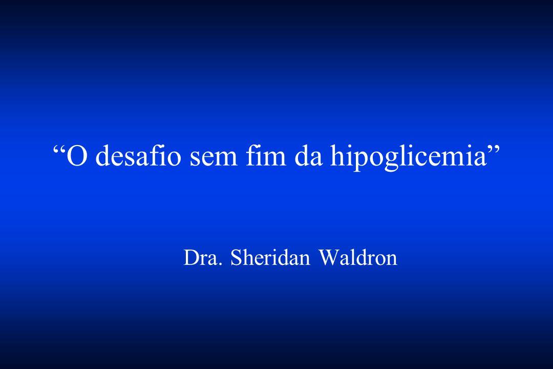 """O desafio sem fim da hipoglicemia"" Dra. Sheridan Waldron"