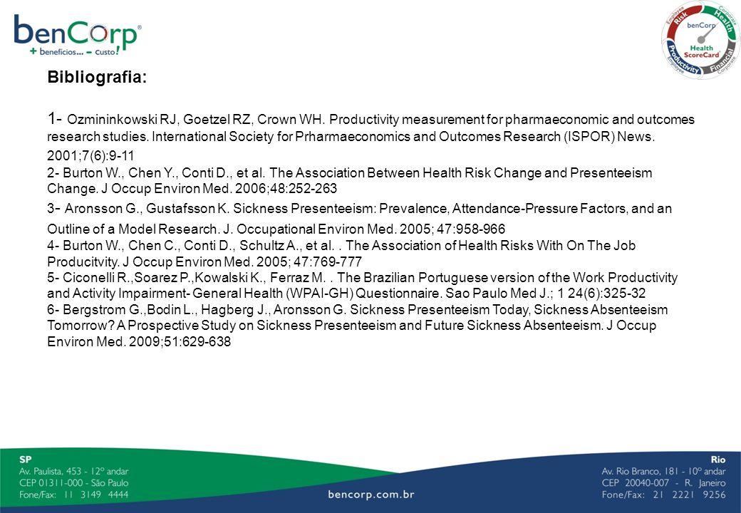 Bibliografia: 1- Ozmininkowski RJ, Goetzel RZ, Crown WH. Productivity measurement for pharmaeconomic and outcomes research studies. International Soci