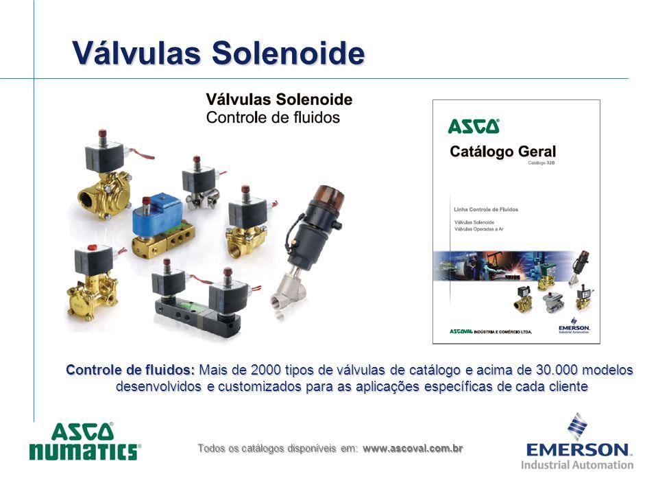 Válvulas Solenoide Todos os catálogos disponíveis em: www.ascoval.com.br Controle de fluidos: Mais de 2000 tipos de válvulas de catálogo e acima de 30