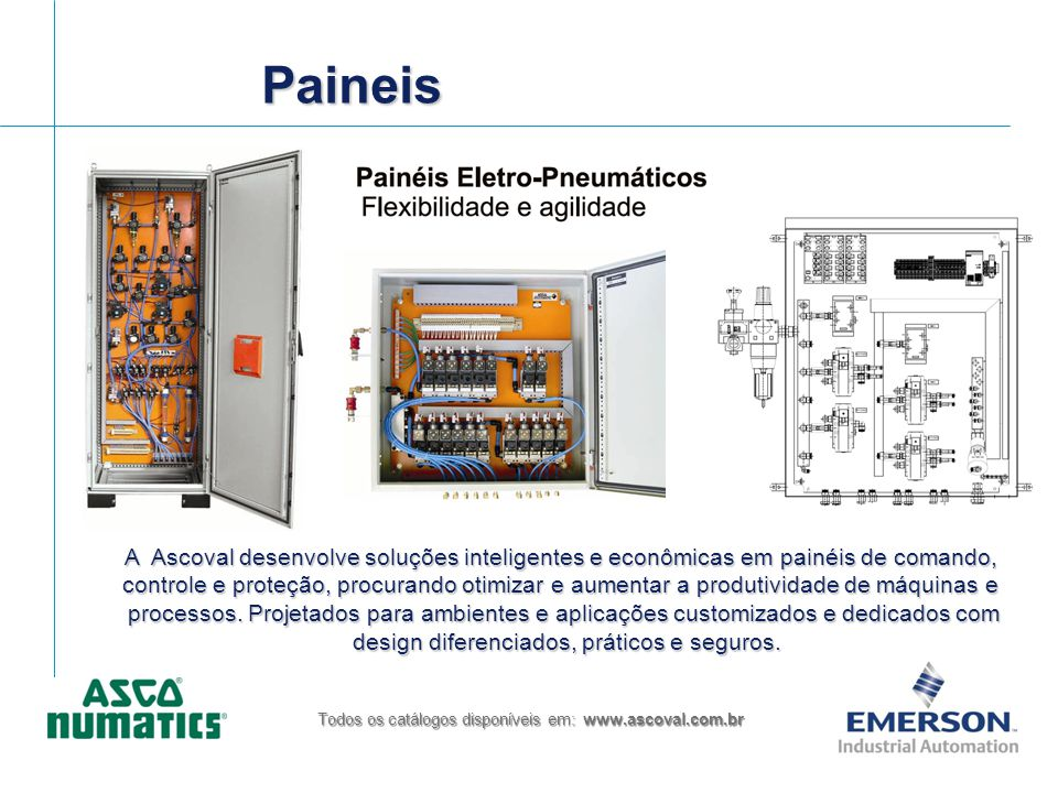 PaineisPaineis Todos os catálogos disponíveis em: www.ascoval.com.br A Ascoval desenvolve soluções inteligentes e econômicas em painéis de comando, co