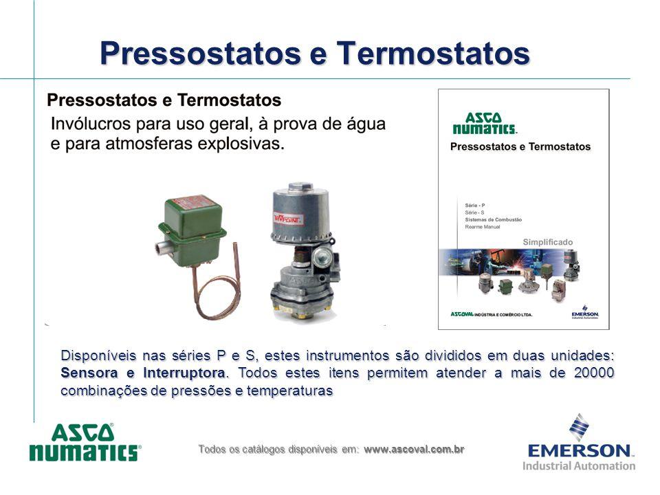 Pressostatos e Termostatos Todos os catálogos disponíveis em: www.ascoval.com.br Disponíveis nas séries P e S, estes instrumentos são divididos em dua