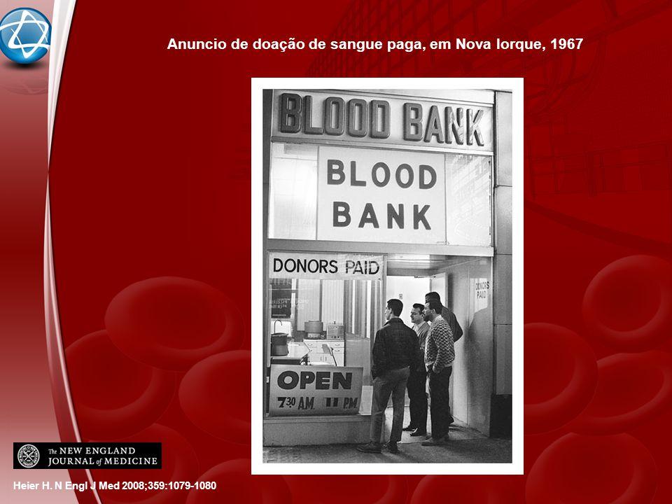 Heier H. N Engl J Med 2008;359:1079-1080 Anuncio de doação de sangue paga, em Nova Iorque, 1967