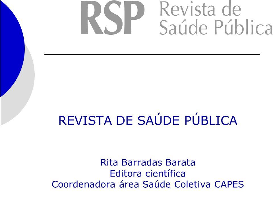 REVISTA DE SAÚDE PÚBLICA Rita Barradas Barata Editora científica Coordenadora área Saúde Coletiva CAPES