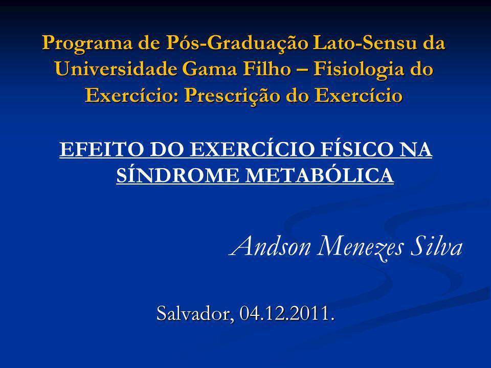 Programa de Pós-Graduação Lato-Sensu da Universidade Gama Filho – Fisiologia do Exercício: Prescrição do Exercício EFEITO DO EXERCÍCIO FÍSICO NA SÍNDR