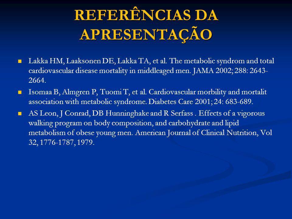 Lakka HM, Laaksonen DE, Lakka TA, et al. The metabolic syndrom and total cardiovascular disease mortality in middleaged men. JAMA 2002; 288: 2643- 266