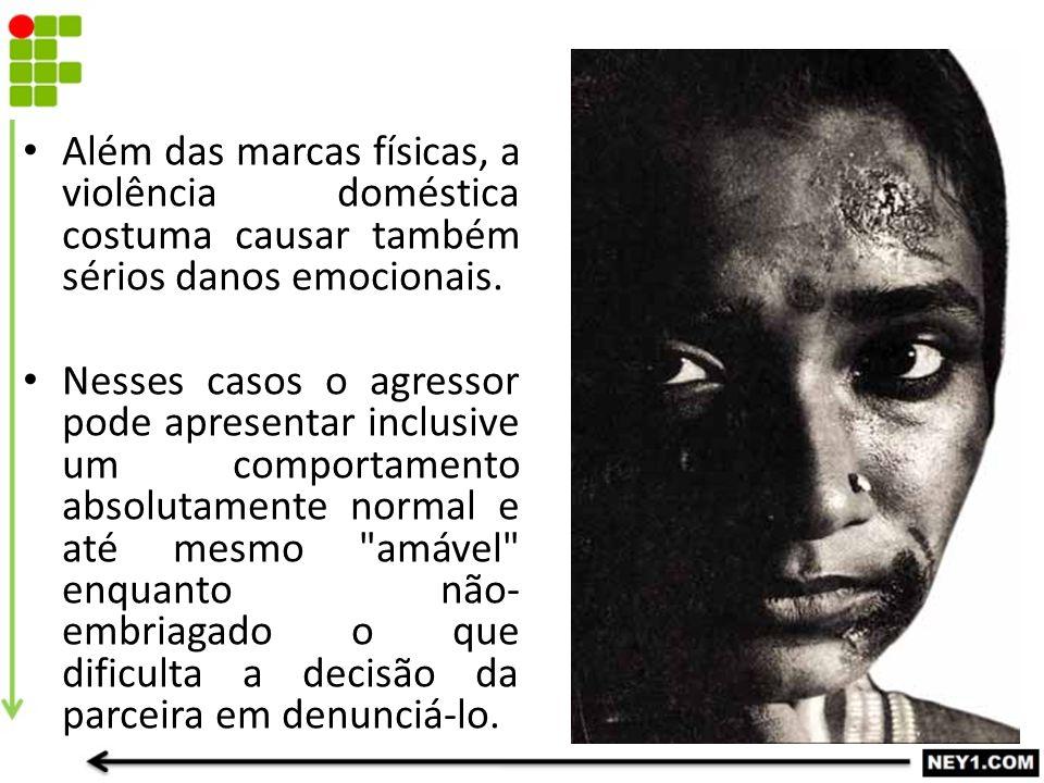 Além das marcas físicas, a violência doméstica costuma causar também sérios danos emocionais. Nesses casos o agressor pode apresentar inclusive um com