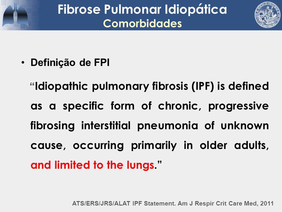 Fibrose Pulmonar Idiopática Comorbidades - Cardíaca Doença Cardiovascular – Estudo populacional 920 FPI x 3593 Controles FPI – ICO mais frequente FPI – TVP mais frequente Controlados para sexo, idade e tabagismo Hubbard et al.