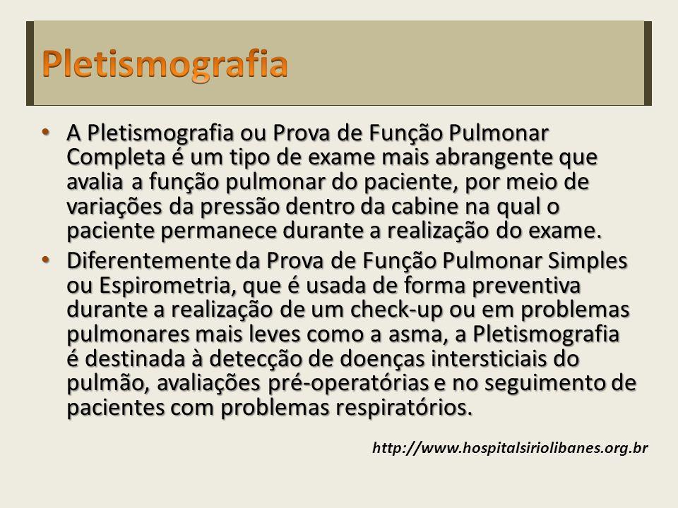 A Pletismografia ou Prova de Função Pulmonar Completa é um tipo de exame mais abrangente que avalia a função pulmonar do paciente, por meio de variações da pressão dentro da cabine na qual o paciente permanece durante a realização do exame.