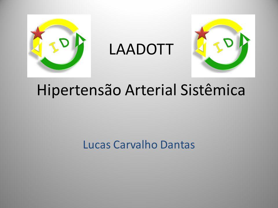 LAADOTT Hipertensão Arterial Sistêmica Lucas Carvalho Dantas