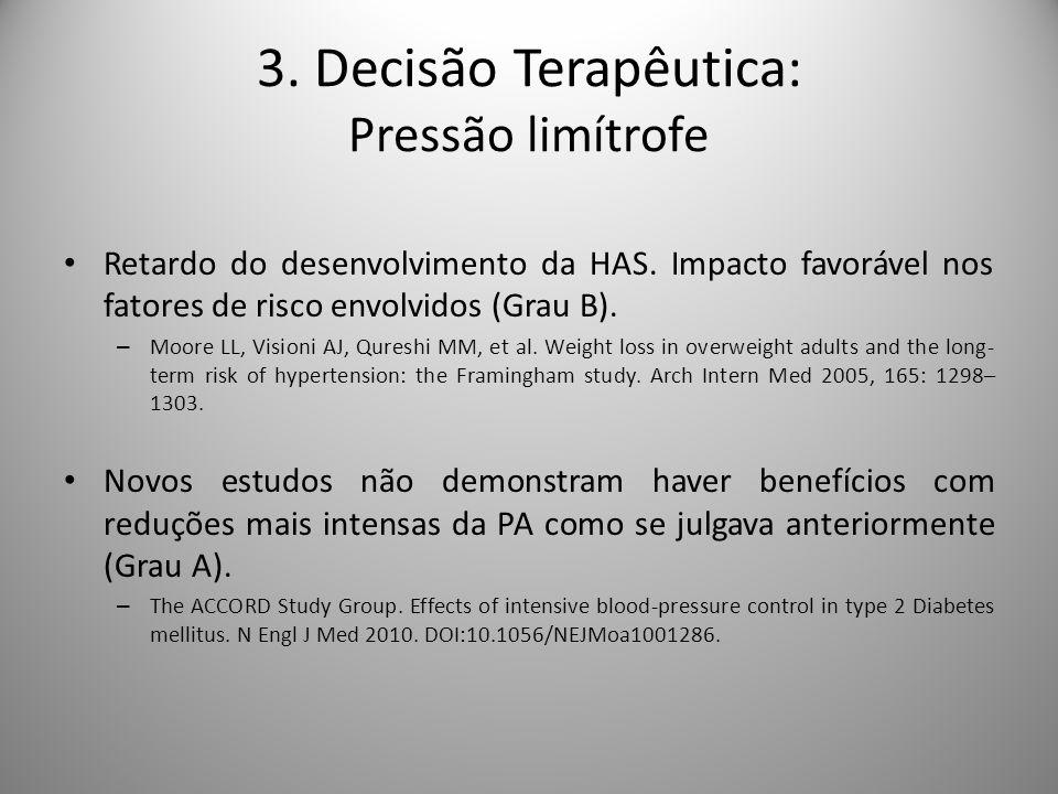 3.Decisão Terapêutica: Pressão limítrofe Retardo do desenvolvimento da HAS.