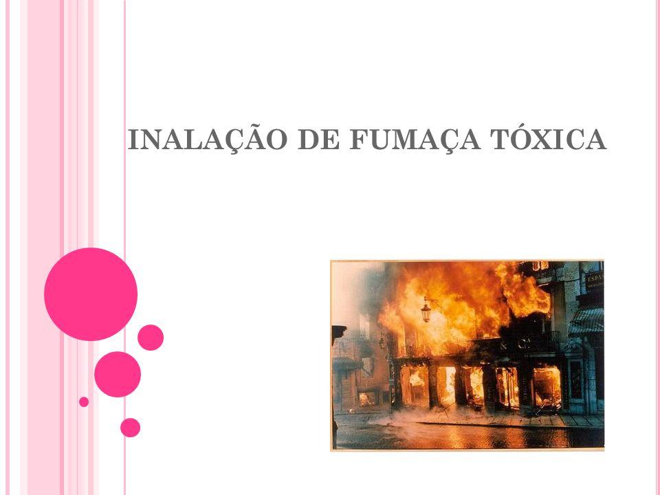 INALAÇÃO DE FUMAÇA TÓXICA