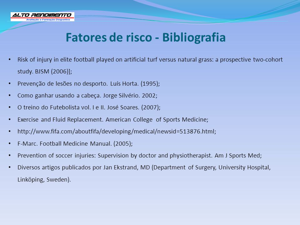 Fatores de risco - Bibliografia Risk of injury in elite football played on artificial turf versus natural grass: a prospective two-cohort study. BJSM