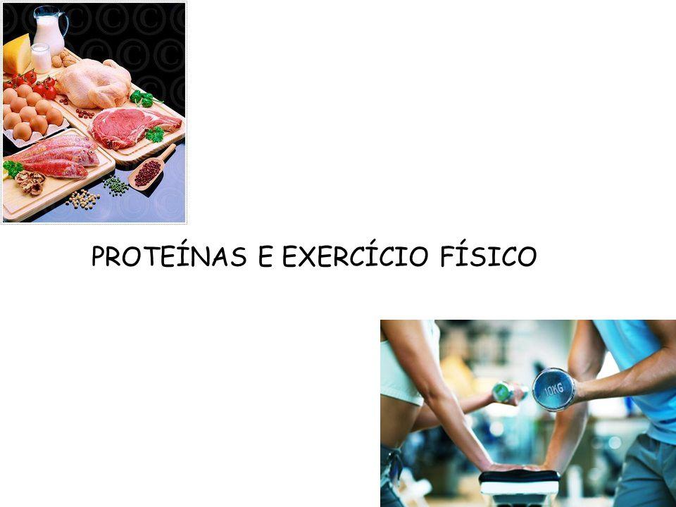 PROTEÍNAS E EXERCÍCIO FÍSICO