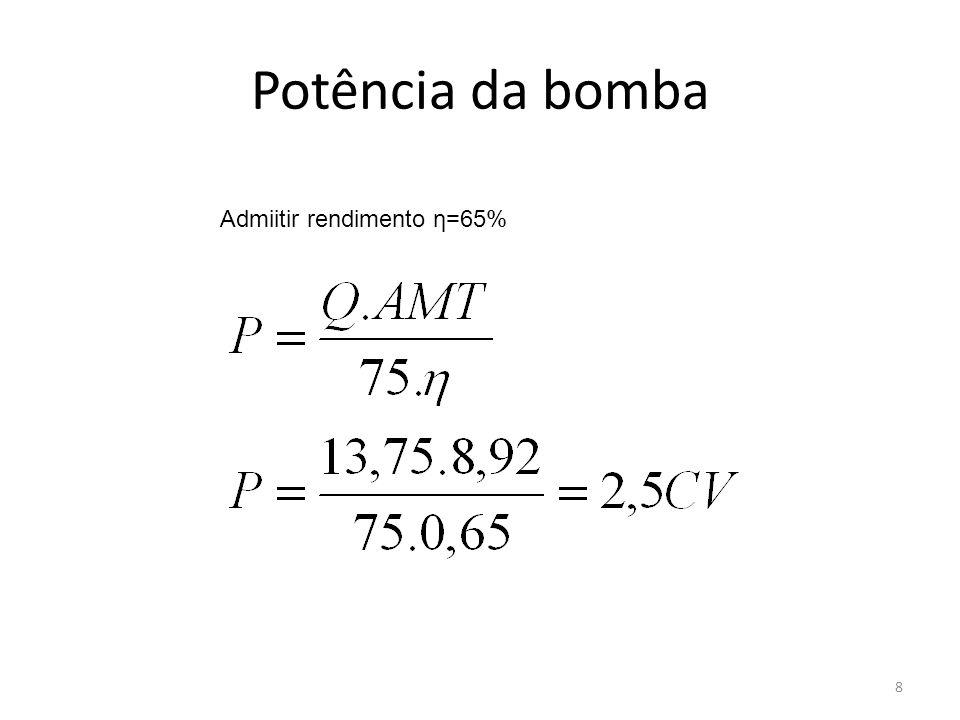 Potência da bomba 8 Admiitir rendimento η=65%