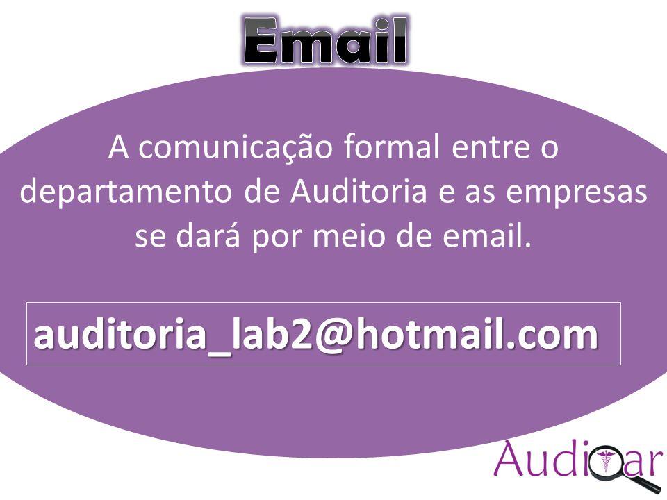 Auditar(colocar a logomarca) Compromisso com a excelência (sugestão) A comunicação formal entre o departamento de Auditoria e as empresas se dará por meio de email.