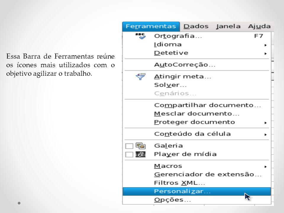 Barra de Ferramentas Formatação A barra de Formatação possui vários botões para acessar os comandos de edição do texto, tais como: tipo e tamanho de letras, estilos de parágrafos,ferramentas para formatação de células e muitos outras funções..