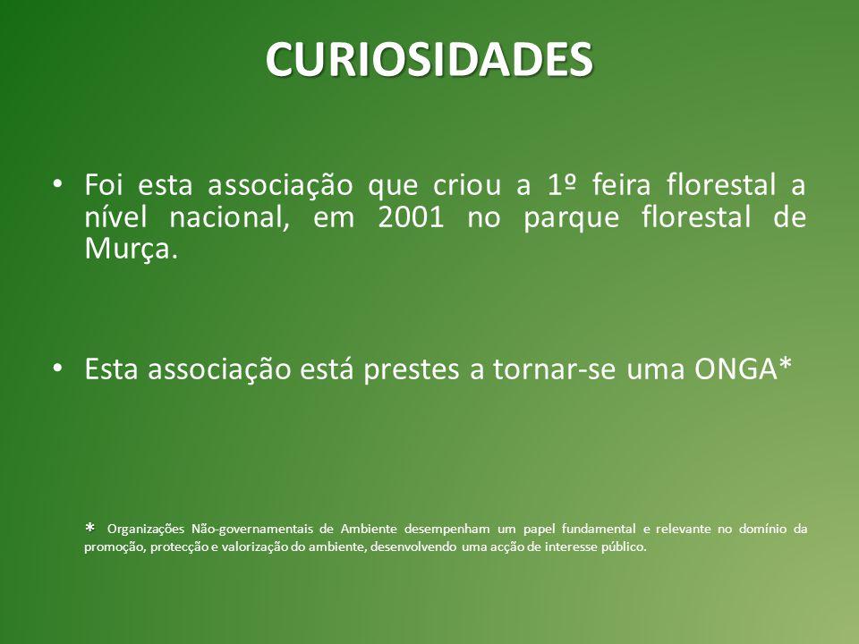 Foi esta associação que criou a 1º feira florestal a nível nacional, em 2001 no parque florestal de Murça. Esta associação está prestes a tornar-se um