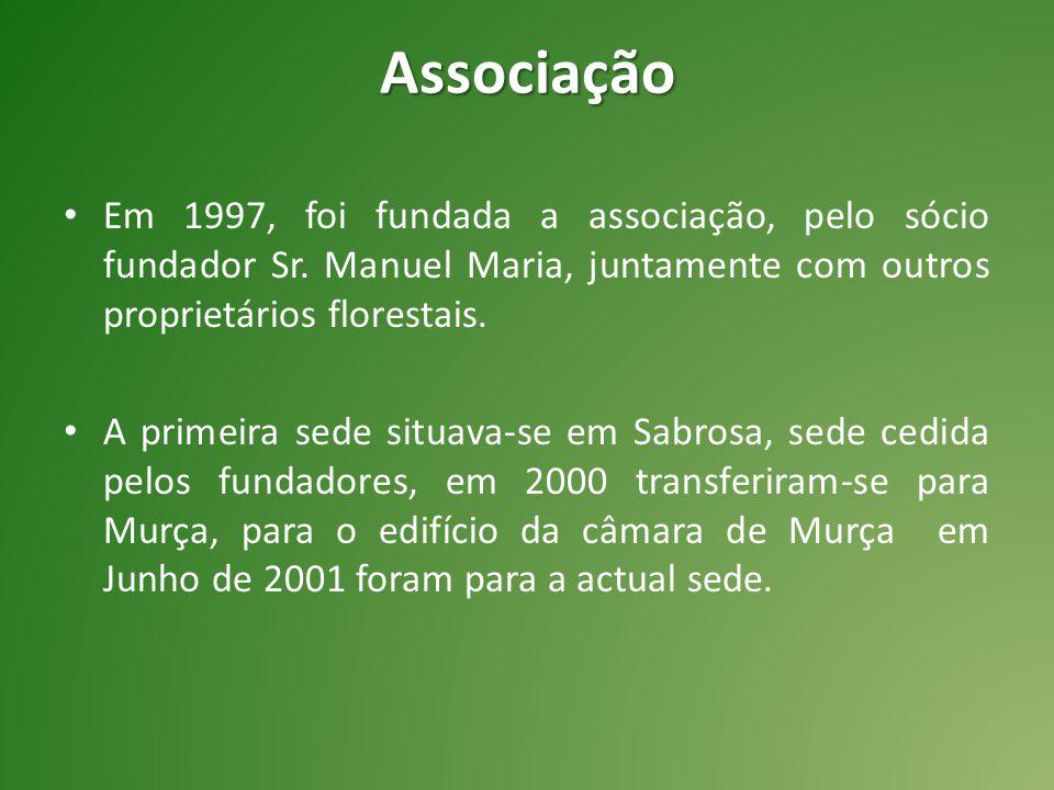 Associação Em 1997, foi fundada a associação, pelo sócio fundador Sr. Manuel Maria, juntamente com outros proprietários florestais. A primeira sede si