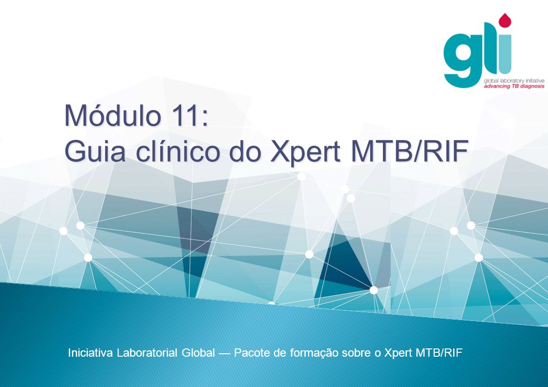 Iniciativa Laboratorial Global Pacote de formação sobre o Xpert MTB/RIF -12- Casos Suspeito de TB-MDR  Retratamento;  Caso novo, BK+ que depois de dois meses de tratamento a baciloscopia não converte;  Contactos de TB-MDR ;  Provenientes de áreas endêmicas de TB-MDR;  Categorias a risco (profissionais de saúde, mineiros e prisioneiros).