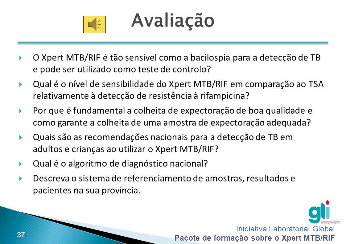 Iniciativa Laboratorial Global Pacote de formação sobre o Xpert MTB/RIF -37-Avaliação  O Xpert MTB/RIF é tão sensível como a bacilospia para a detecç