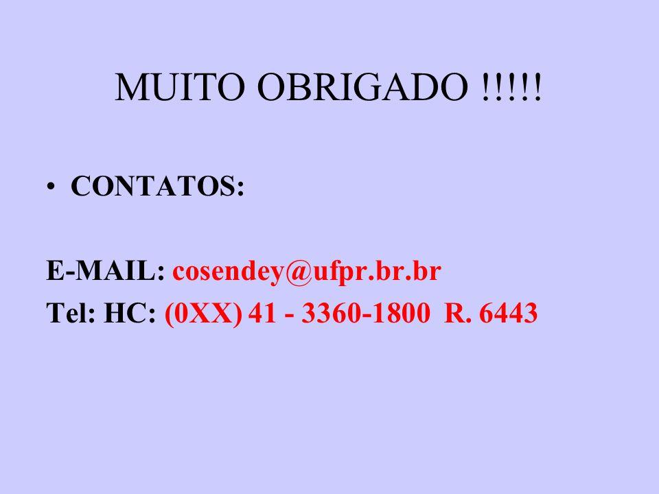 MUITO OBRIGADO !!!!! CONTATOS: E-MAIL: cosendey@ufpr.br.br Tel: HC: (0XX) 41 - 3360-1800 R. 6443 r