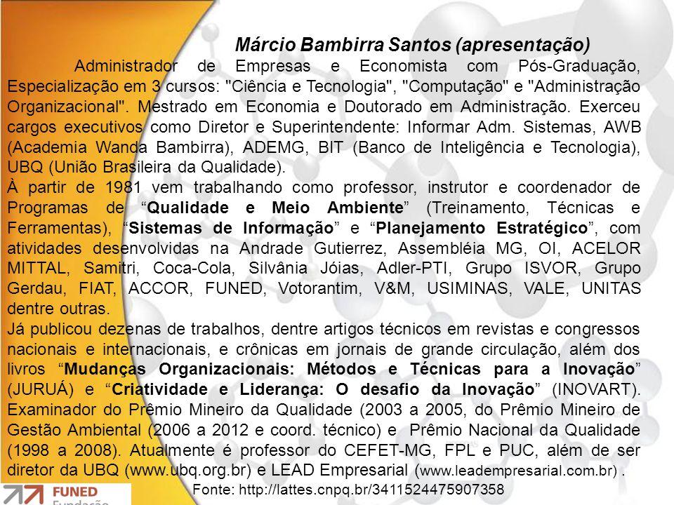 Márcio Bambirra Santos (apresentação) Administrador de Empresas e Economista com Pós-Graduação, Especialização em 3 cursos: