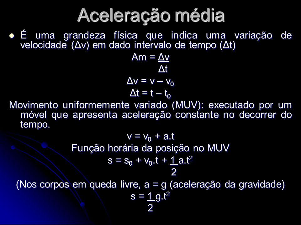 Fórmulas Velocidade média Vm = Δs Δt Δtou s = s 0 + v.t Aceleração média Am = Δv Δt Δtou v = v 0 + a.t Função horária da posição s = s 0 + v 0.t + 1 a.t 2 2 Na queda livre dos corpos (onde a pode ser substituído por g) temos: s = 1 g.t 2 2 Conversões importantes 1 hora = 3600 segundos 1 kilometro = 1000 metros 1 kilograma = 1000 gramas  3,6 Conversão: m/s km/h  3,6