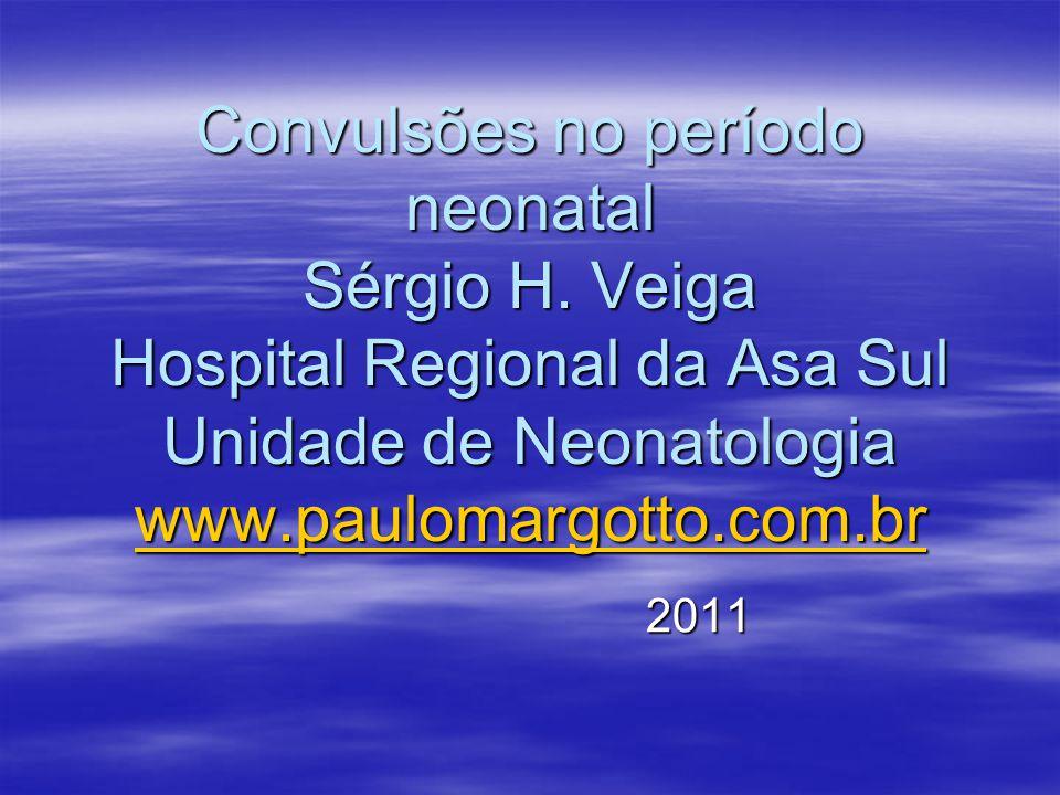 Consultem também: Crises convulsivas no per í odo neonatal Autor(es): S é rgio Henrique Veiga, Paulo R.