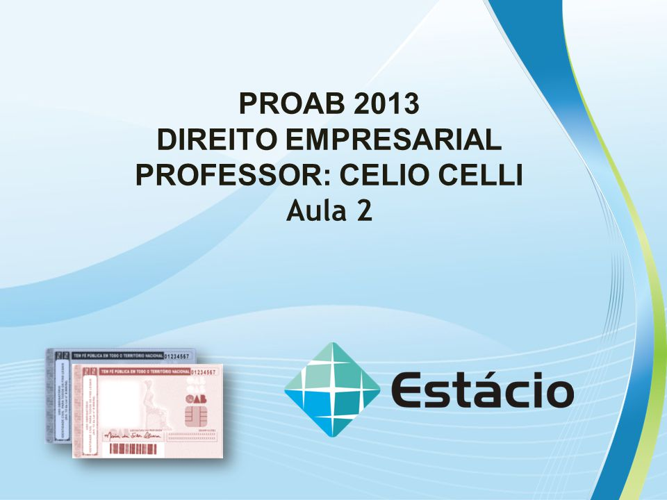 PROAB 2013 DIREITO EMPRESARIAL PROFESSOR: CELIO CELLI Aula 2