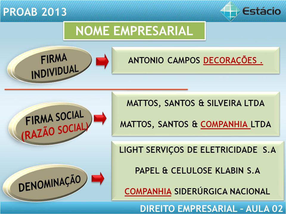 PROAB 2013 DIREITO EMPRESARIAL – AULA 02 MATTOS, SANTOS & SILVEIRA LTDA MATTOS, SANTOS & COMPANHIA LTDA MATTOS, SANTOS & SILVEIRA LTDA MATTOS, SANTOS