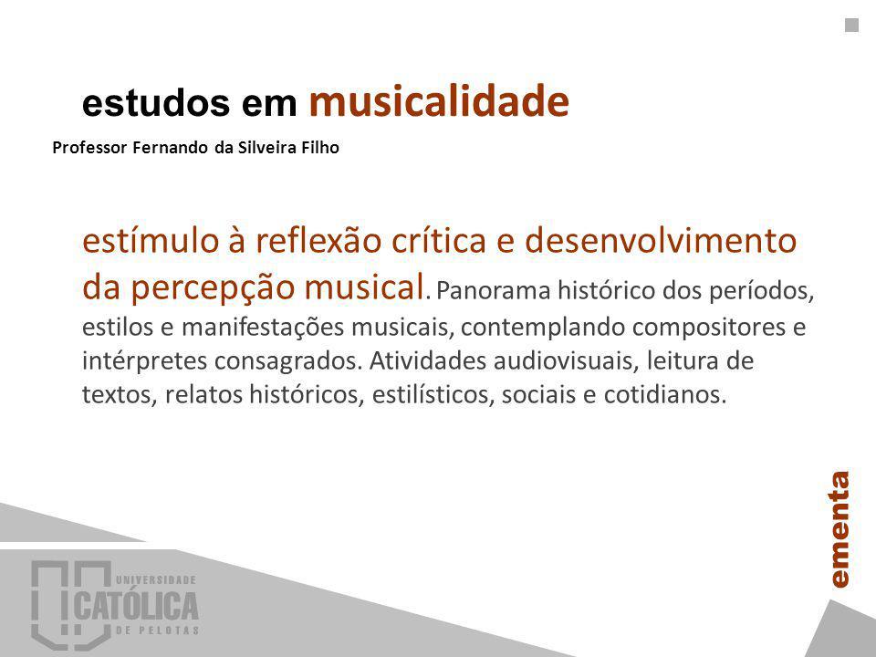 estímulo à reflexão crítica e desenvolvimento da percepção musical.