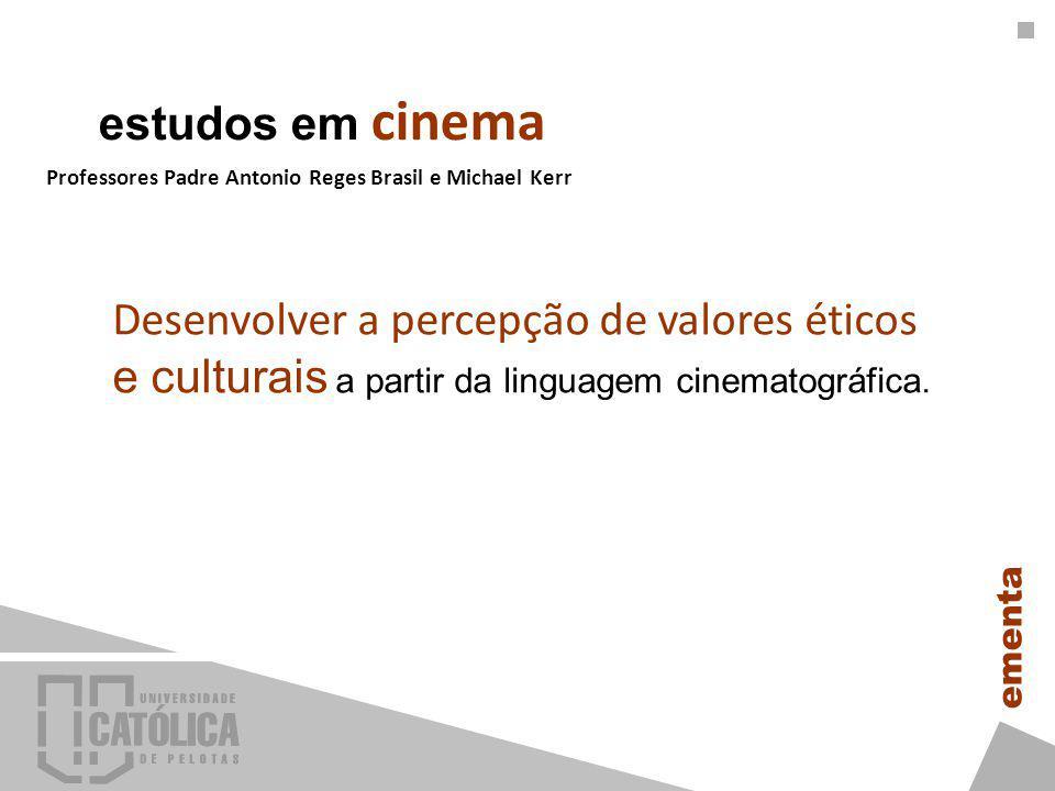 Desenvolver a percepção de valores éticos e culturais a partir da linguagem cinematográfica.