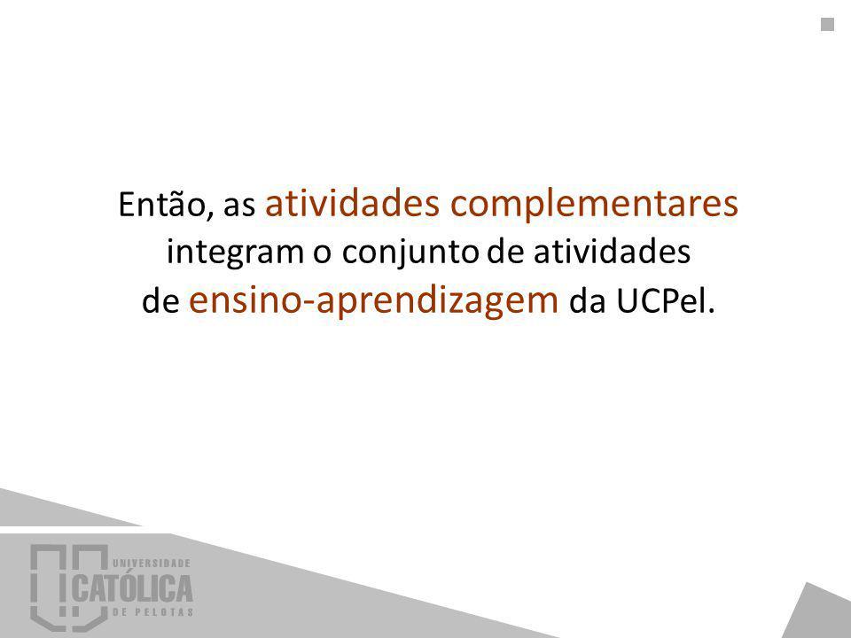 Como são trabalhadas as atividades complementares na UCPel.