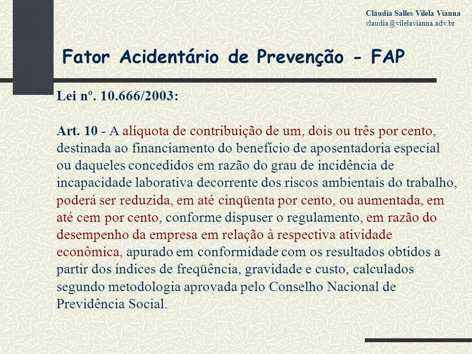 Fator Acidentário de Prevenção - FAP Lei nº.10.666/2003: Art.