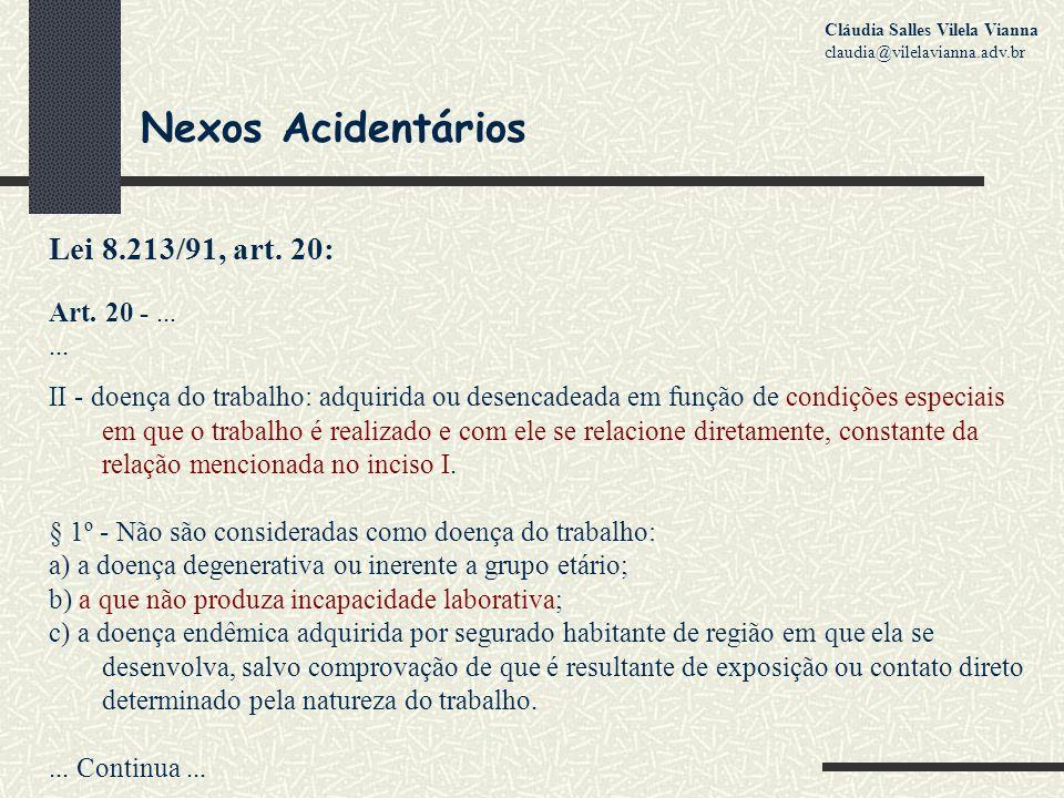Nexos Acidentários Lei 8.213/91, art.20: Art. 20 -......