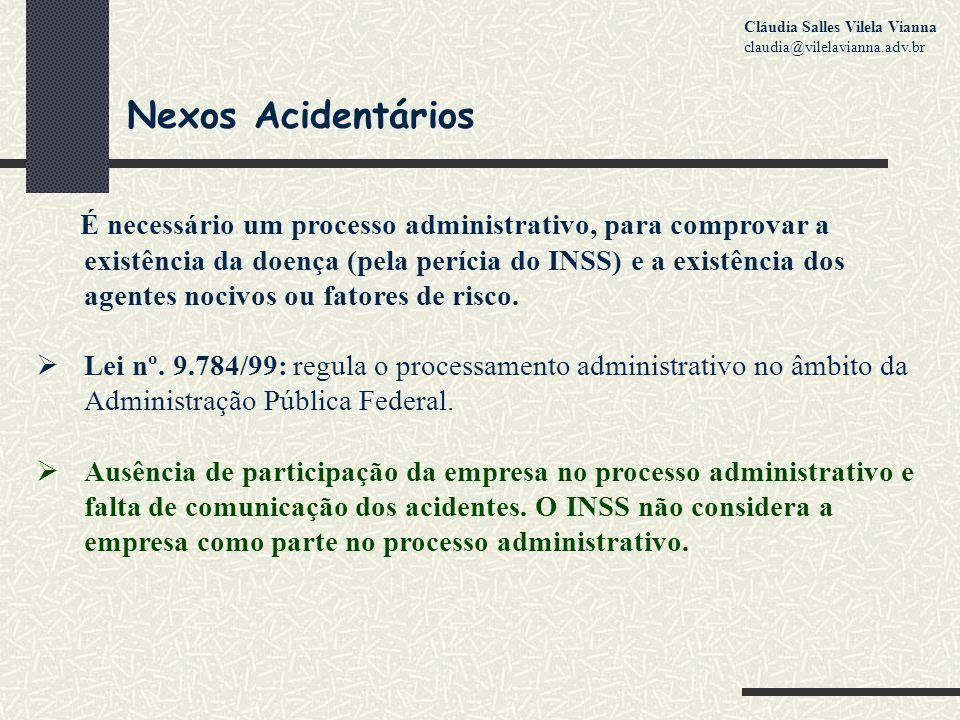 Nexos Acidentários É necessário um processo administrativo, para comprovar a existência da doença (pela perícia do INSS) e a existência dos agentes nocivos ou fatores de risco.